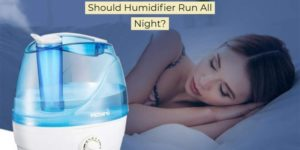 should humidifier run all night